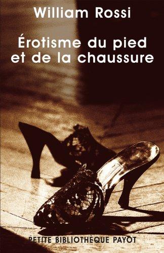 Erotisme du pied et de la chaussure - 1ere ed