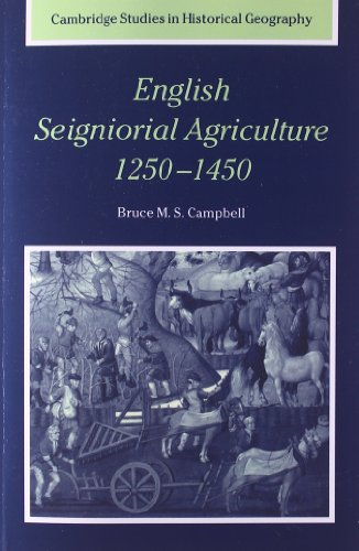 Compare Textbook Prices for English Seigniorial Agriculture, 1250–1450 Cambridge Studies in Historical Geography, Series Number 31 Reissue Edition ISBN 9780521026420 by Campbell, Bruce M. S.