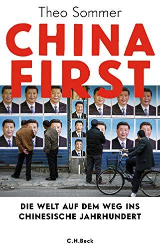 China First: Die Welt auf dem Weg ins chinesische Jahrhundert