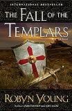 The Fall of the Templars: A Novel (Brethren Trilogy)