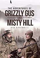 The Adventures of Grizzly Gus and Misty Hill