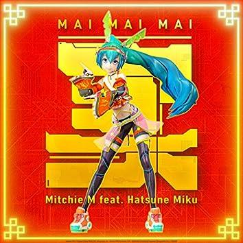 Mai Mai Mai(feat. Hatsune Miku)