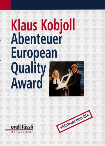 Kobjoll Klaus, Abenteuer European Quality Award - Motivaction III
