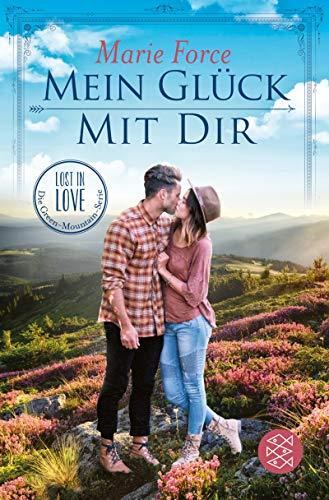 Mein Glück mit dir (Lost in Love. Die Green-Mountain-Serie 10)