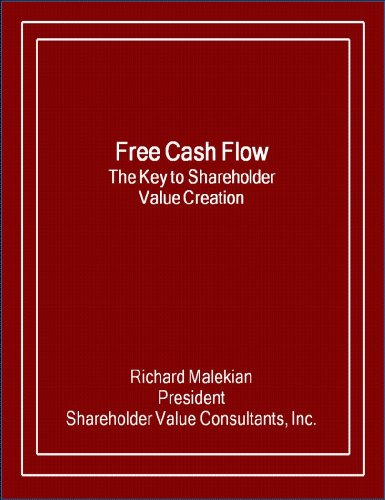 Free Cash Flow: The Key to Shareholder Value Creation (English Edition)