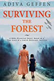 Surviving The Forest: A WW2 Historical Novel, Based on a True Story of a Jewish Holocaust Survivor (World War II Brave Women Fiction Book 1)