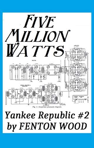 Five Million Watts (Yankee Republic Book 2)