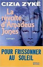 La Révolte d'Amadeus Jones de Cizia Zykë