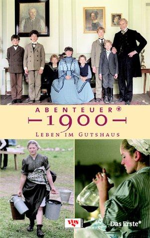 Abenteuer 1900 - Leben im Gutshaus