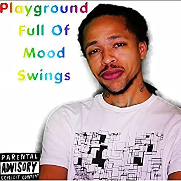 Playground Full Of Mood Swings
