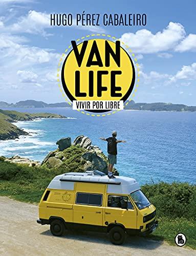Vanlife. Vivir por libre: Las aventuras de unos nómadas, una furgoneta y sus animales (Bruguera Tendencias)