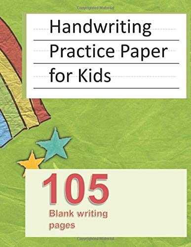 Handwriting Practice Paper for Kids 105 blank writing pages: Notebook Blank Handwriting Practice Books For Kids