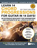 Learn 14 Chord Progressions for Guitar in 14 Days: Extensive Resource for Songwriters and Guitarists of All Levels (Play Music in 14 Days)