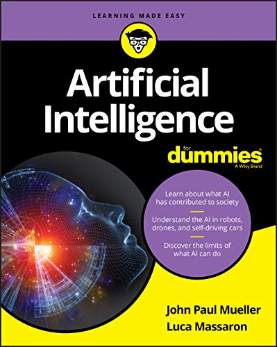 Compare Textbook Prices for Artificial Intelligence For Dummies For Dummies Computer/Tech 1 Edition ISBN 9781119467656 by Mueller, John,Massaron, Luca