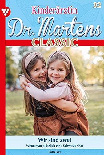 Kinderärztin Dr. Martens Classic 32 – Arztroman: Wir sind zwei (German Edition)