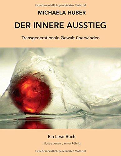 Der innere Ausstieg: Transgenerationale Gewalt überwinden
