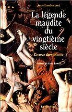 La Légende maudite du vingtième siècle - L'Erreur darwinienne d'Anne Dambricourt