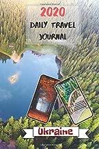 2020 Daily Travel Journal Ukraine: Today's Adventures, Tomorrow's Memories