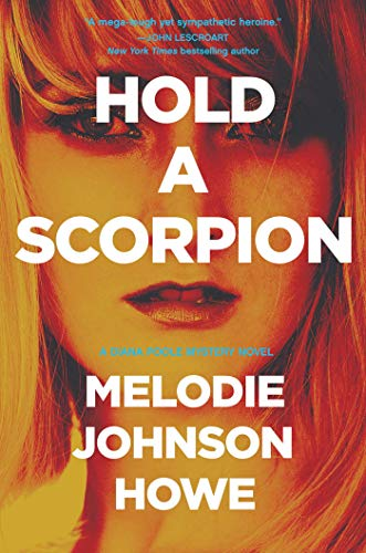 Image of Hold a Scorpion: A Diana Poole Thriller