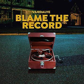 Blame the Record