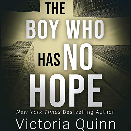 The Boy Who Has No Hope Audiobook By Victoria Quinn cover art