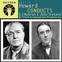 Heward Conducts E.J. Moeran & John Ireland-Symphon