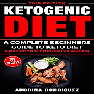 Ketogenic Diet: A Complete Beginners Guide to Keto Diet (Lose up to 15 Pounds in 3 Weeks)                   By:                                                                                                                                 Audrina Rodriguez                               Narrated by:                                                                                                                                 Adrienne White                      Length: 3 hrs and 6 mins     49 ratings     Overall 5.0