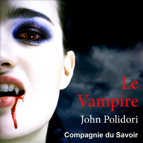 Le vampire                   By:                                                                                                                                 John Polidori                               Narrated by:                                                                                                                                 Jean Fauchier                      Length: 1 hr and 2 mins     Not rated yet     Overall 0.0