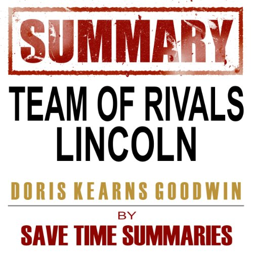 Team of Rivals: The Political Genius of Abraham Lincoln by Doris Kearns Goodwin audiobook cover art