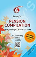 Swamy's Pension Compilation Incorporating CCS Pension Rules Book