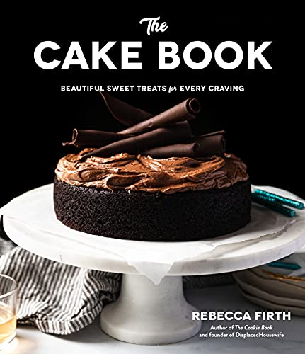 The Cake Book: Beautiful Sweet Treats for Every Craving