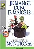 Je mange donc je maigris - Flammarion - 20/06/1995