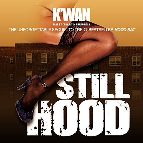 Still Hood                   By:                                                                                                                                 K'wan                               Narrated by:                                                                                                                                 Cary Hite                      Length: 12 hrs and 41 mins     370 ratings     Overall 4.6