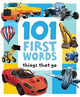 101 FIRST WORDS: THINGS THAT GO (100 First Words)