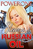 SLAVES OF RU$$IAN OIL