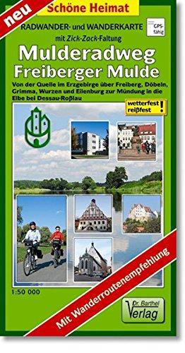 Radwander- und Wanderkarte Mulderadweg (Freiberger Mulde): Von der Quelle im Erzgebirge über Freiberg, Döbeln, Grimma, Wurzen, Eilenburg und Bad Düben ... Mit Wanderroutenempfehlung. (Schöne Heimat)