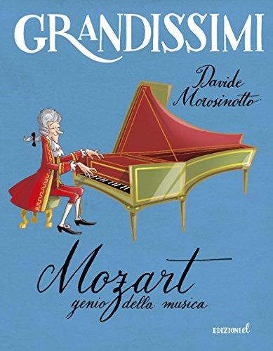 Mozart, genio della musica. Ediz. illustrata