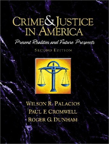 Crime and Justice in America--A Reader: Present Realities and Future Prospects (2nd Edition)