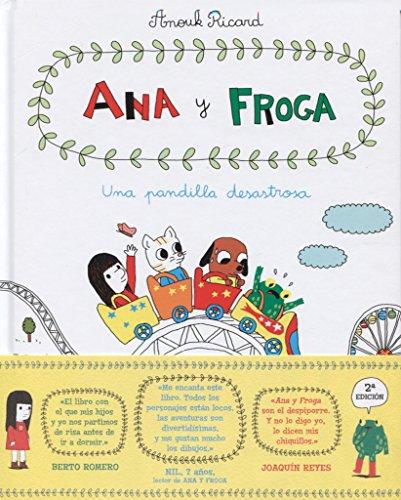 Ana y Froga, tomo 3: Una pandilla desastrosa (Blackie Little Books)