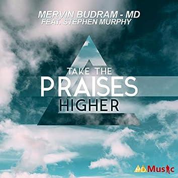 Take The Praises Higher (feat. Stephen Murphy)