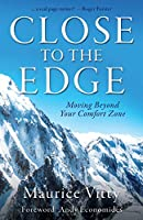 Close To The Edge: Moving Beyond Your Comfort Zone