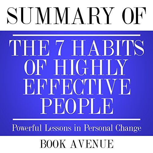 Summary of The 7 Habits of Highly Effective People     Powerful Lessons in Personal Change              By:                                                                                                                                 Book Avenue                               Narrated by:                                                                                                                                 Leanne Thompson                      Length: 1 hr and 27 mins     6 ratings     Overall 4.7