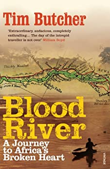 Blood River: A Journey to Africa's Broken Heart (English Edition) van [Tim Butcher]