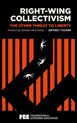 Right-Wing Collectivism: The Other Threat to Liberty (English Edition)