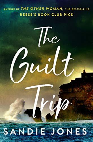 The Guilt Trip: A Novel by [Sandie Jones]