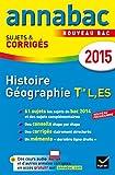 Annales Annabac 2015 Histoire-Géographie Tle L, ES: sujets et corrigés du bac – Terminale L, ES