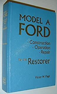 Model A Ford: Construction, Operation, Repair for the Restorer