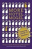 More Hotel Mogel: Essays in Hotel Marketing & Management