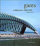 Gares - Architectures 1990-2010