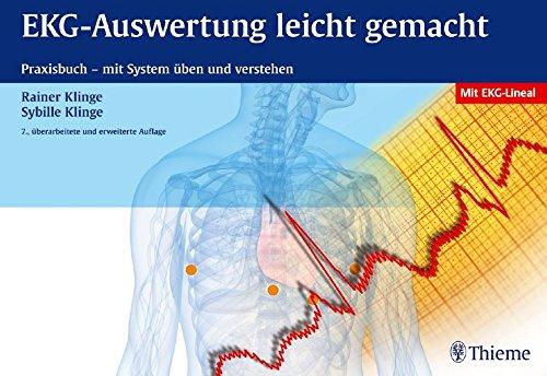 EKG-Auswertung leicht gemacht: Praxisbuch - mit System üben und verstehen